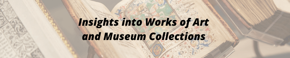 IHEADER - NSIGHT INTO WORKS OF ART AND MUSEUM COLLECTIONS