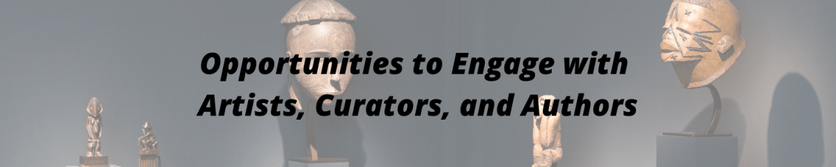 HEADER - OPPORTUNITIES TO ENGAGE WITH ARTISTS, CURATORS AND AUTHORS